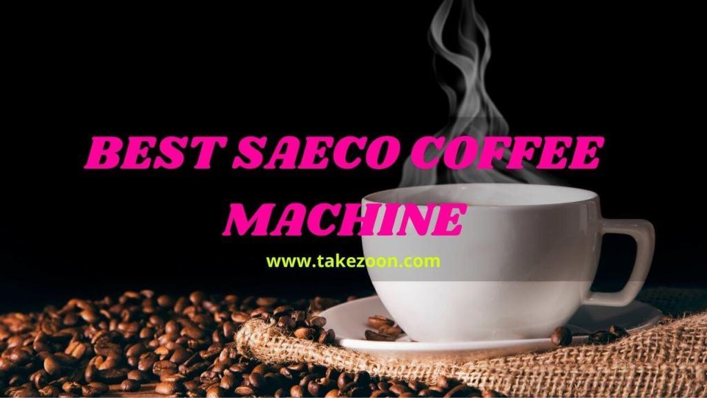 best saeco coffee machine