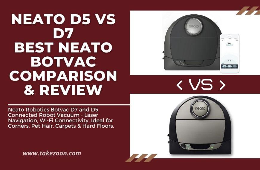 Neato D5 vs D7 || Best Neato Botvac Comparison | Review