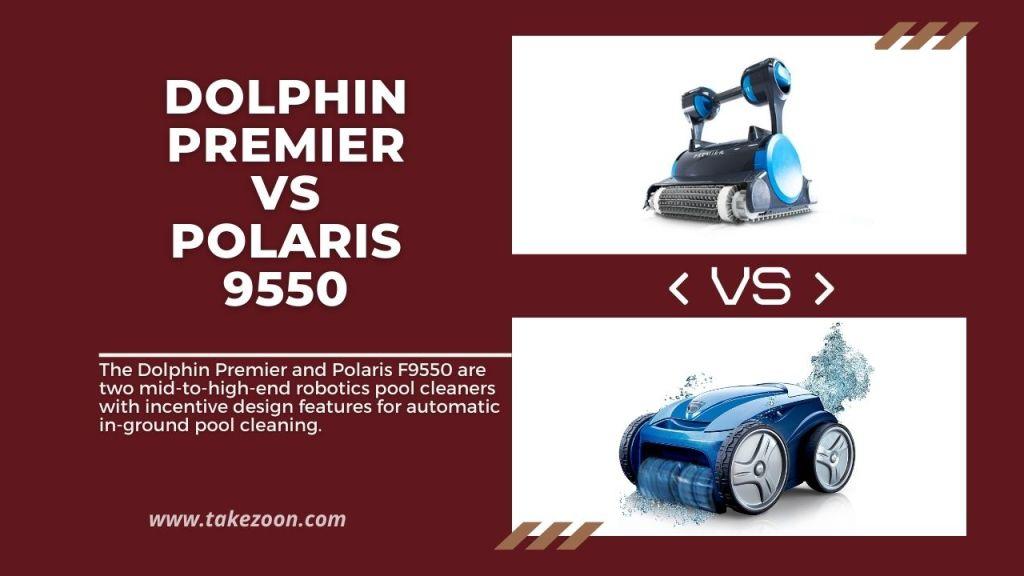 Dolphin Premier vs Polaris 9550