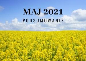 Maj 2021 – podsumowanie