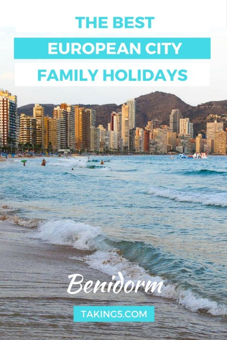 Best European City Family Holidays - Benidorm, Spain