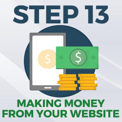 step 13 - making money from your website