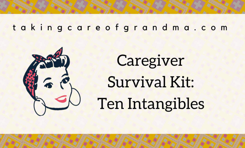 Graphic: Caregiver Survival Kit: Ten Intangibles