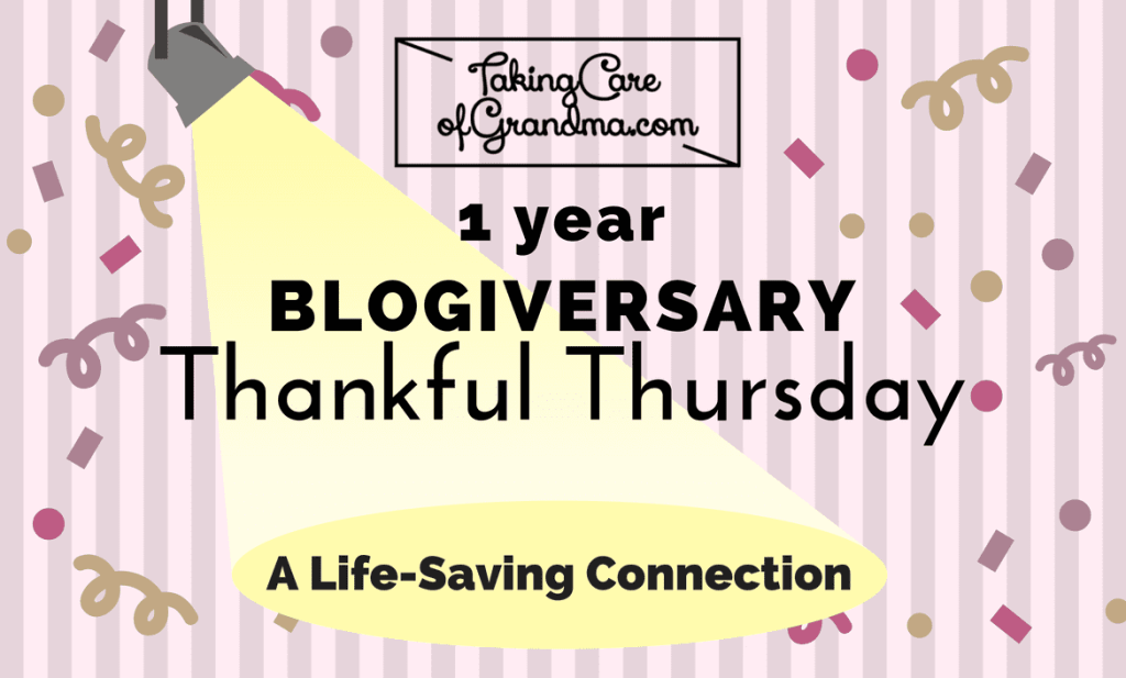 Graphic: TakingCareofGrandma.com 1 year Blogiversary Thankful Thursday - spotlight on text: A Life-Saving Connection