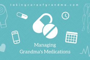 #ManicMonday: Managing Grandma's Medications
