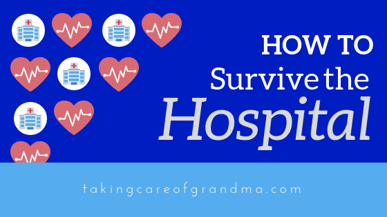 Graphic: How to Survive the Hospital | TakingCareofGrandma.com