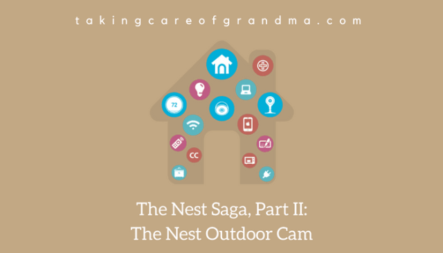 The Nest Saga, Part II: The #Nest Outdoor Cam