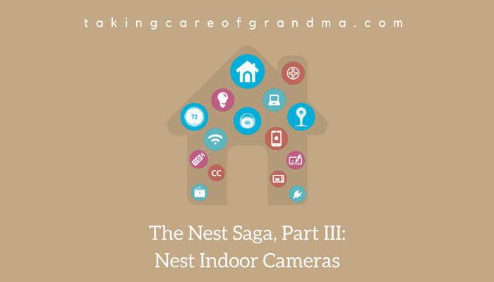 "Graphic: Reads ""The Nest Saga, Part III: Nest Indoor Cameras"" with an image of a house and icons representing various technologies inside of the house"