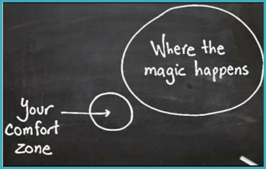 where the magic happens is outside your comfort zone