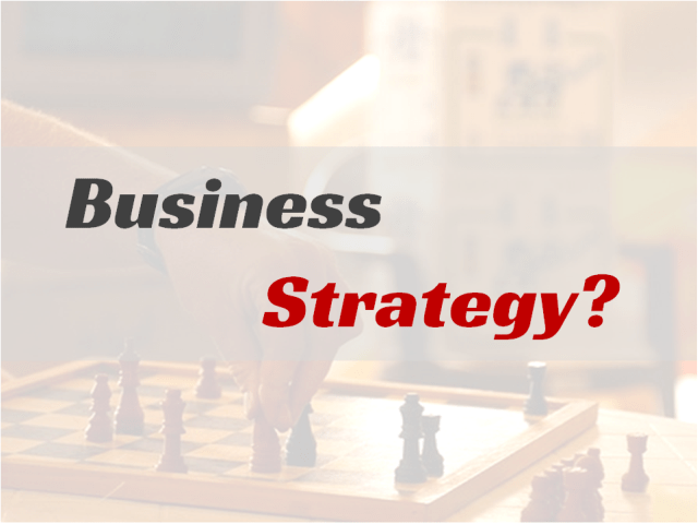 Business Strategy?