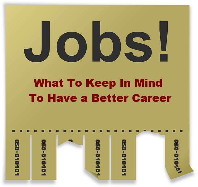 What To Keep In Mind To Have a Better Career