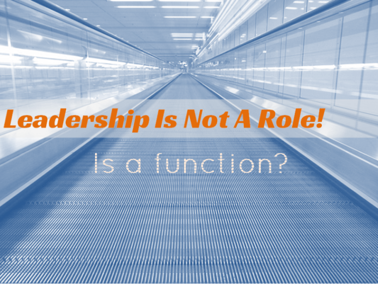Leadership Is Not A Role