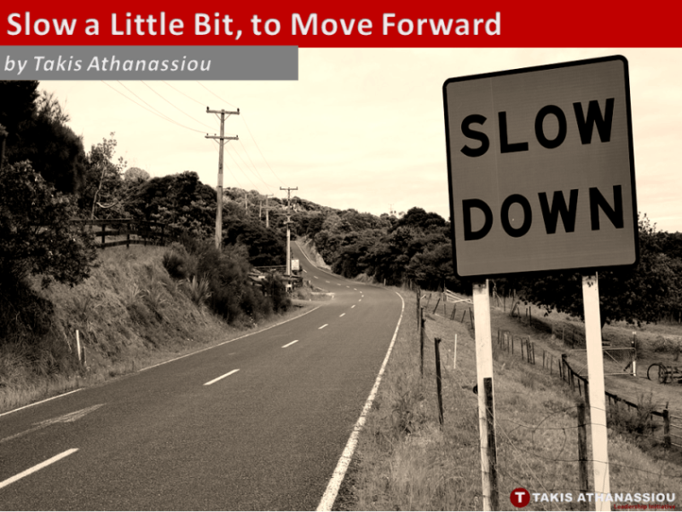 Slow a Little Bit,to Move Forward