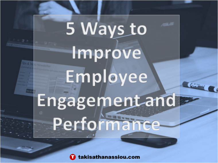 5 Ways to Improve Employee Engagement and Performance