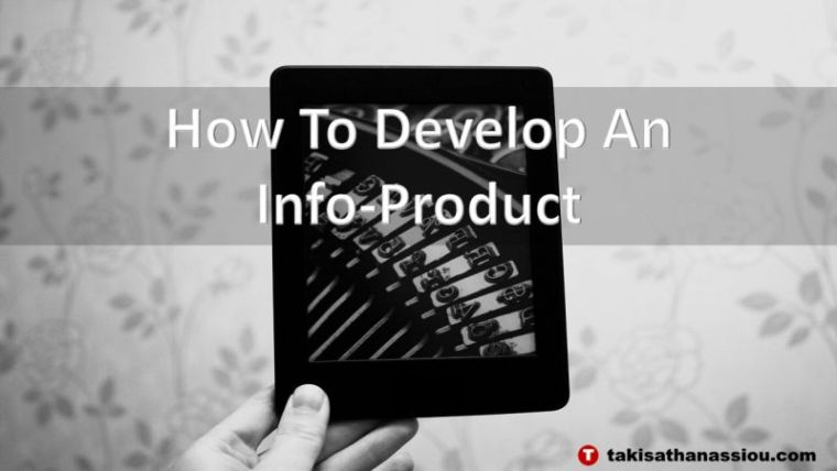 How To Develop An Info-Product
