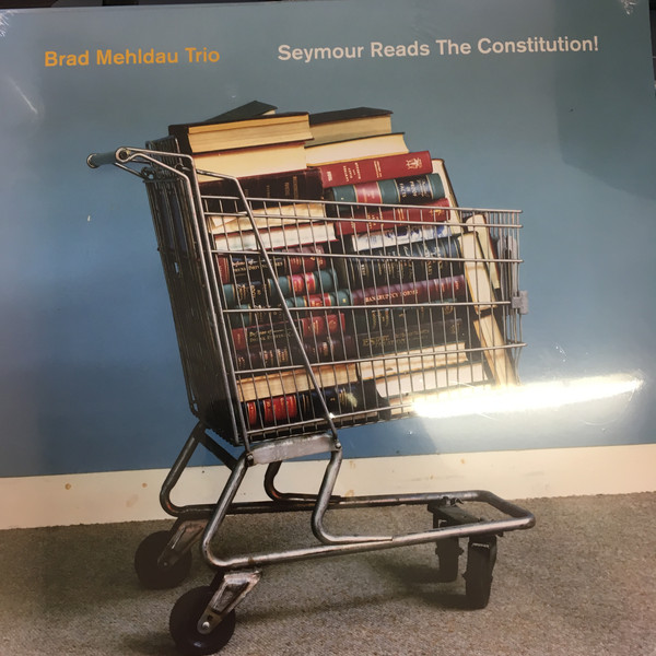 Brad Mehldau Trio - Seymour Reads The Constitution! - vinyl record