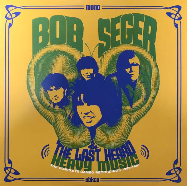 Bob Seger And The Last Heard - Heavy Music: The Complete Cameo Recordings 1966-1967 - vinyl record