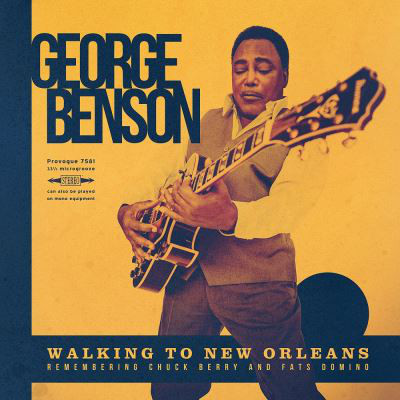 George Benson - Walking To New Orleans (Remembering Chuck Berry And Fats Domino)