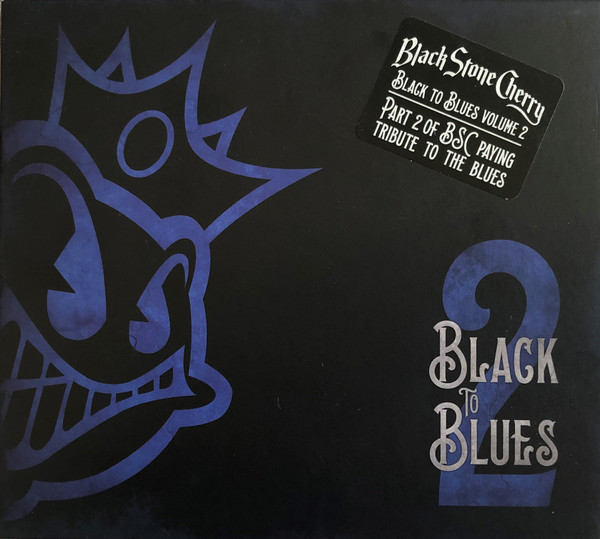 Black Stone Cherry - Black To Blues Volume 2