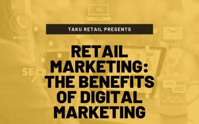 Retail Marketing: The Benefits of Digital Marketing