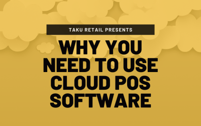 Why Retail Stores Need To Use Cloud POS Software