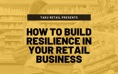 How to Build Resilience In Your Retail Business