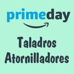 Taladros y Atornilladores en Oferta. PRIME DAY Amazon 2018