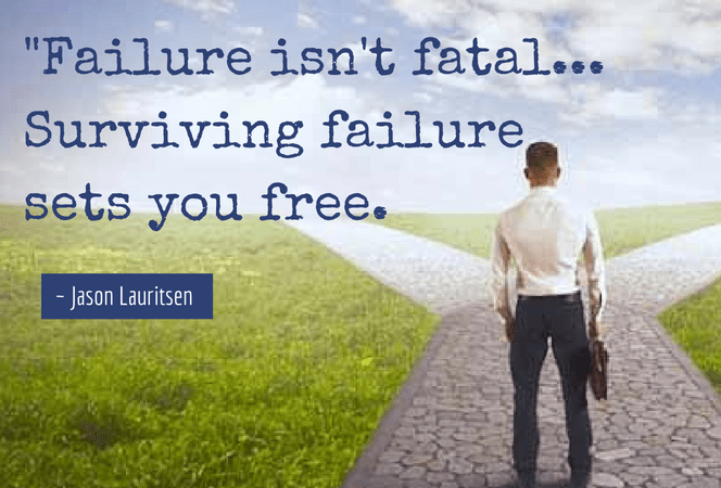 Failure-isnt-fatal...Surviving-failure-sets-you-free..png