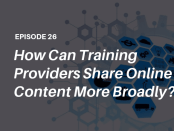 How can training providers improve online content availability? Listen to The Talented Learning Show as Analyst John Leh talks with learning tech expert Troy Gorostiza
