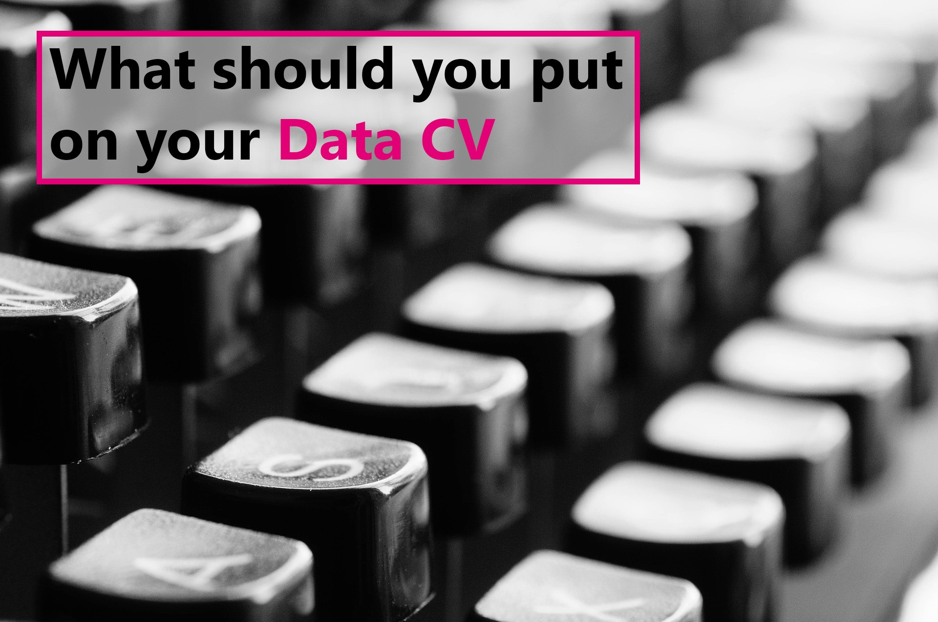 What Should You Put On Your Data Cv? Talentedge