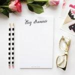 big dreams list
