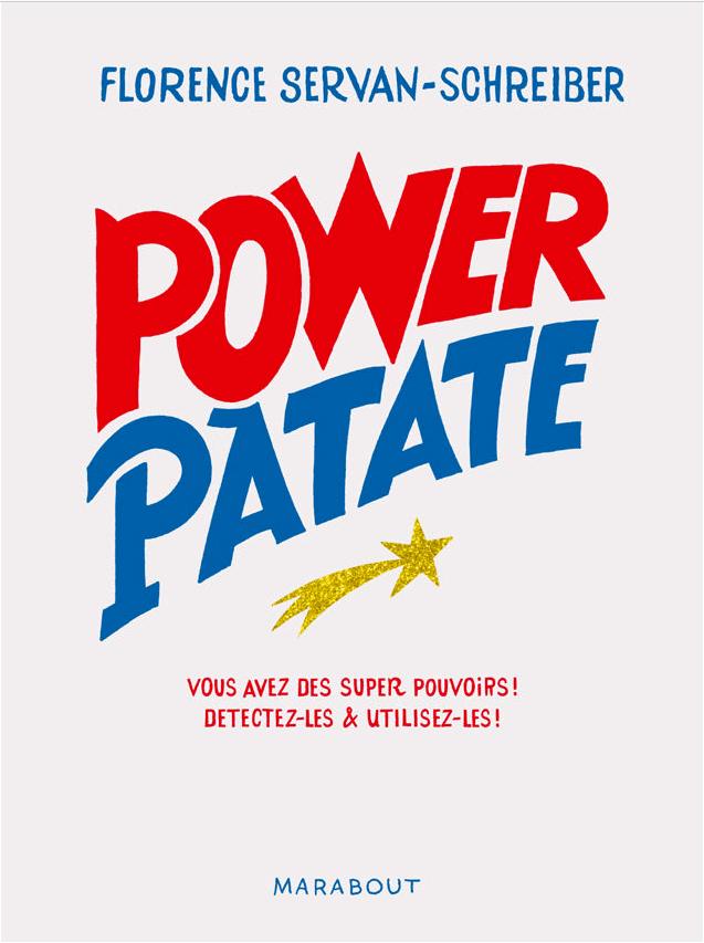 Un livre qui a changé ma vie d'entrepreneure : Power Patate de Florence Servan-Schreiber⎟Talented Girls, conseils business et ondes positives pour les femmes entrepreneures !