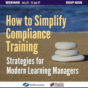 WEBINAR JULY 25 How to Simplify Compliance Training - Strategies for Modern Learning Managers