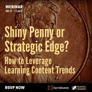 WEBINAR: How to Leverage Learning Content Trends - With independent learning tech analyst John Leh and OpenSesame