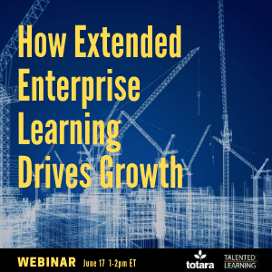 Join our Live Webinar June 17th - 1-2pm ET - Learn how to grow extended enterprise learning hand-in-hand with business growth - featuring a panel of experts led by independent learning tech analyst, John Leh