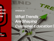 What customer education trends should be on your radar in 2021? Listen to the Talented Learning Show with Analyst John Leh and Thought Industries CEO Barry Kelly