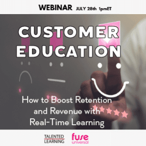 Attend our July webinar: Customer Education - How to Boost Retention and Revenue with Real-Time Learning