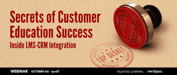 Webinar - LMS-CRM Integration - Secrets of Customer Education Success - Register for this free live virtual event with industry experts - Oct 6, 2021