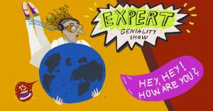 Expert geniality show