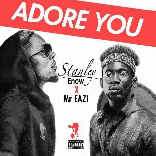 AFRIK : Stanley Enow – Adore You ft. Mr Eazi