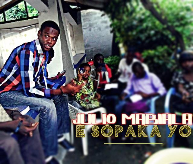 E SOPAKA YO - JULIO MABIALA feat Dj Général Dsquared.