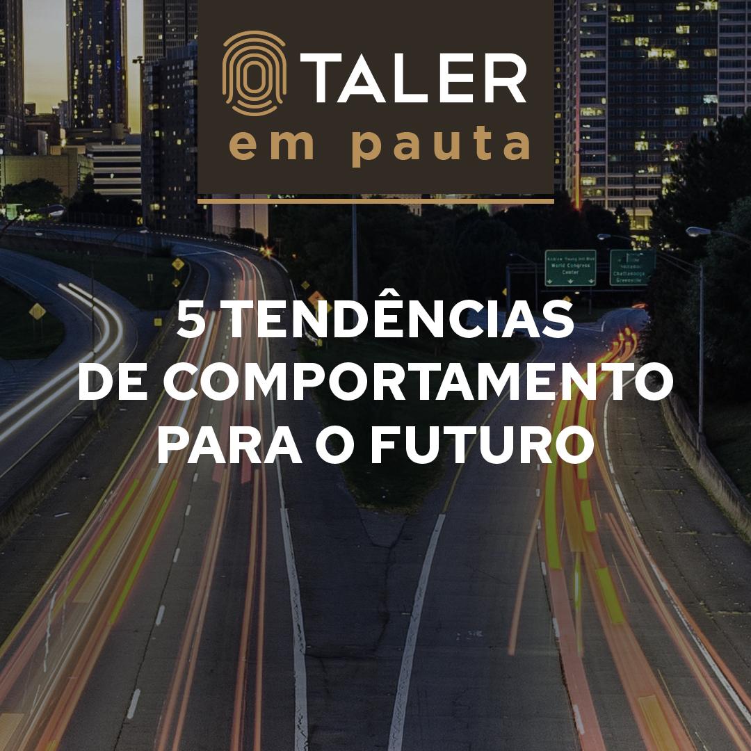 5 tendências de comportamento para o futuro