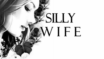 Silly Wife