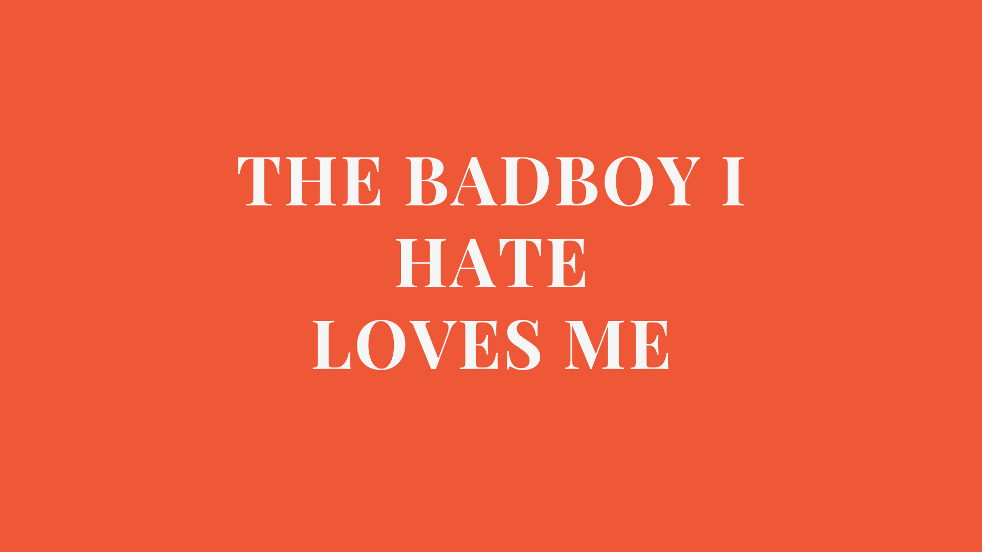 The Bad Boy I Hate Loves Me Complete Chapter Links