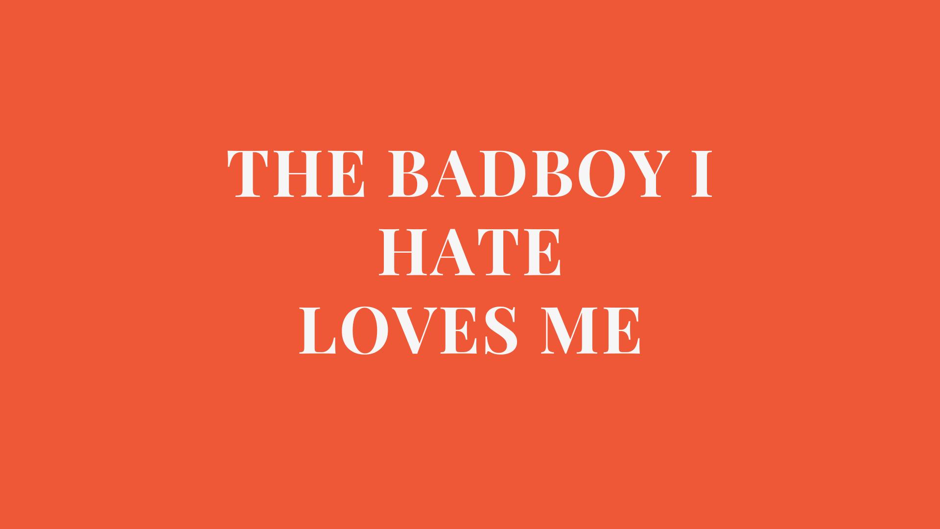 The Bad Boy I Hate Loves Me Complete Chapter Links