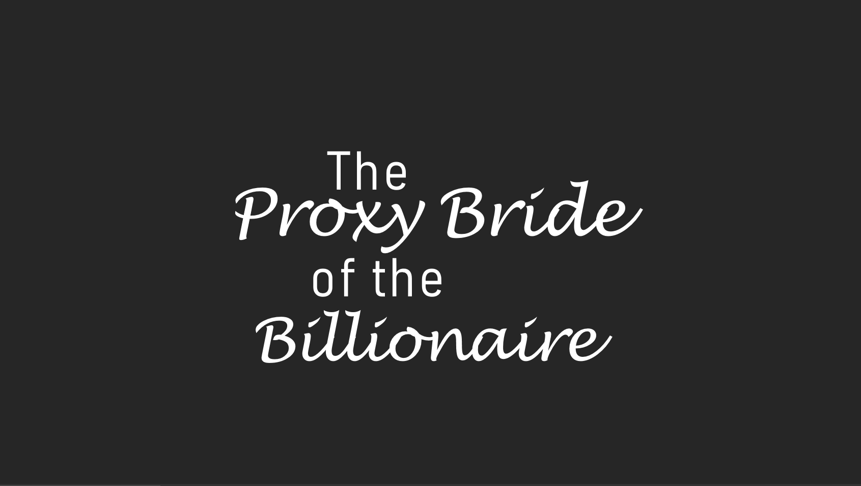 The Proxy Bride of the Billionaire Complete Chapter Links