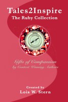 Contest winning authors write Inspiring stories showing gifts of compassion in Tales2Inspire ~ The Ruby Collection
