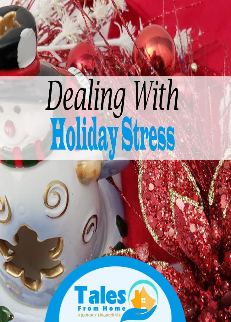 Dealing with Holiday stress #Stress #Dealingwithstress #Christmas #Holidays #Holidayseason