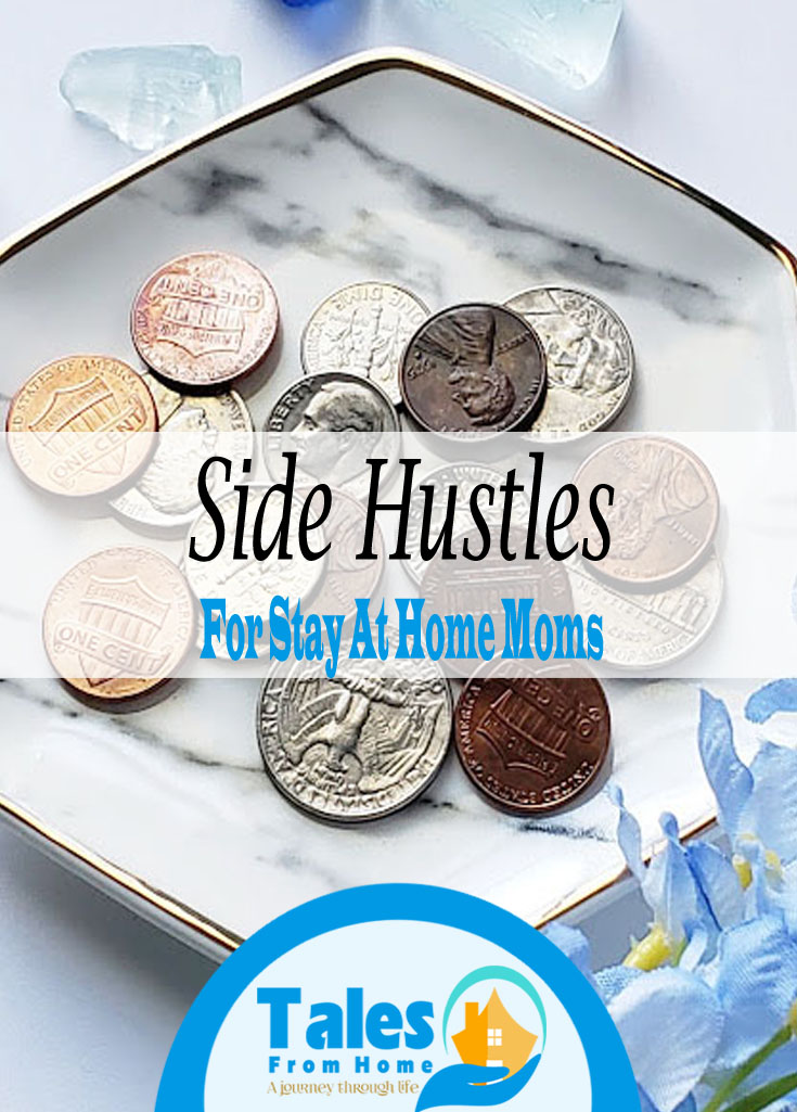 Side Hustles for stay at home moms #makingmoney #savingmoney #sahm