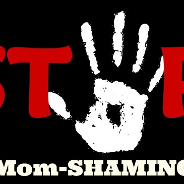 This Mother's Day, let's stop with the Mom-shaming!